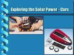 exploring the solar power cars