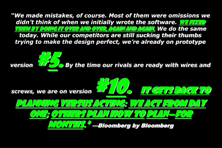 """We made mistakes, of course. Most of them were omissions we didn't think of when we initially wrote the software."