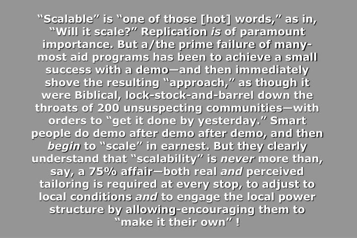"""Scalable"" is ""one of those [hot] words,"" as in, ""Will it scale?"" Replication"
