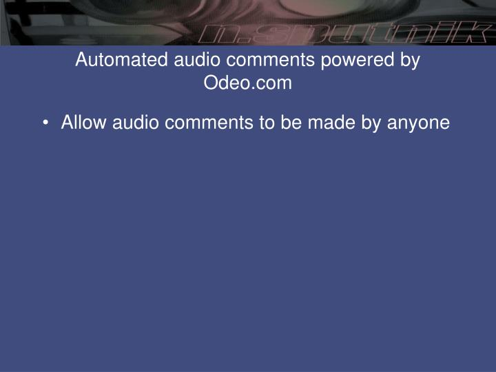 Automated audio comments powered by odeo com