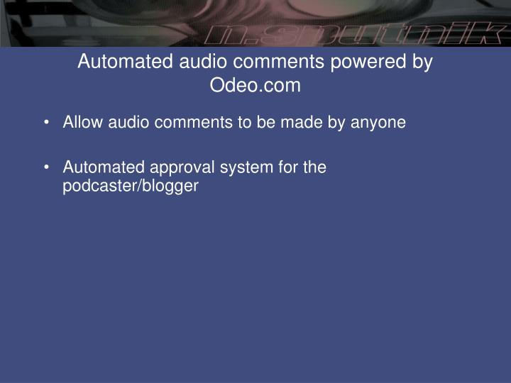 Automated audio comments powered by odeo com1