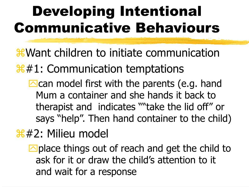 Developing Intentional Communicative Behaviours