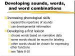 developing sounds words and word combinations