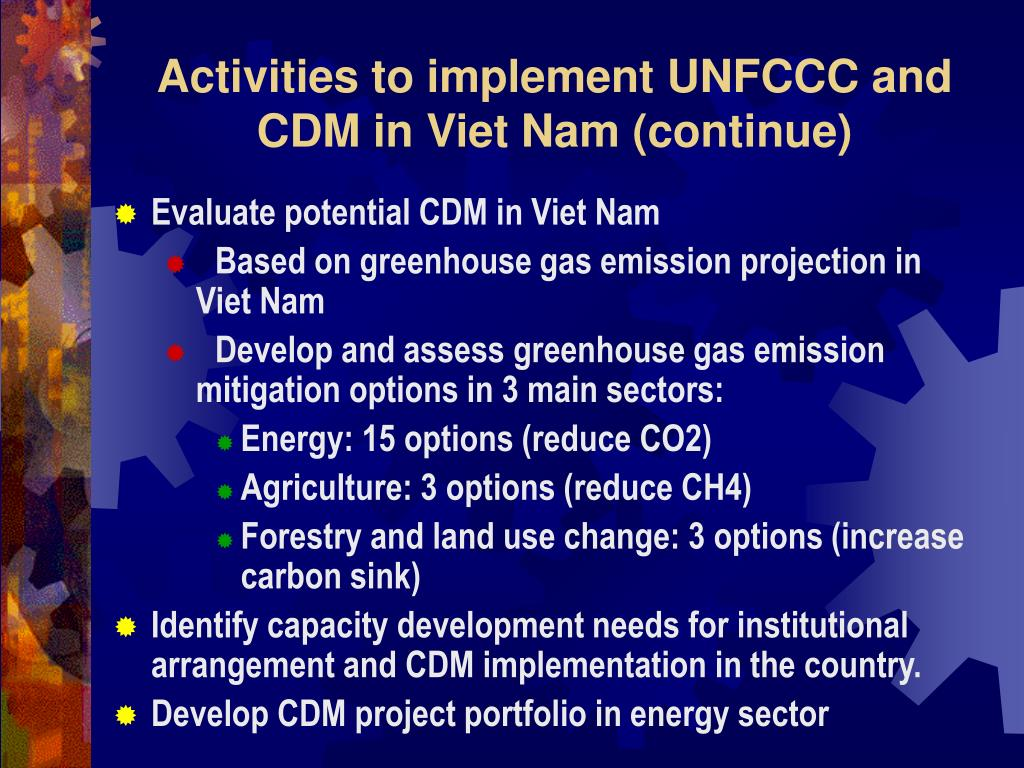 Activities to implement UNFCCC and CDM in Viet Nam (continue)