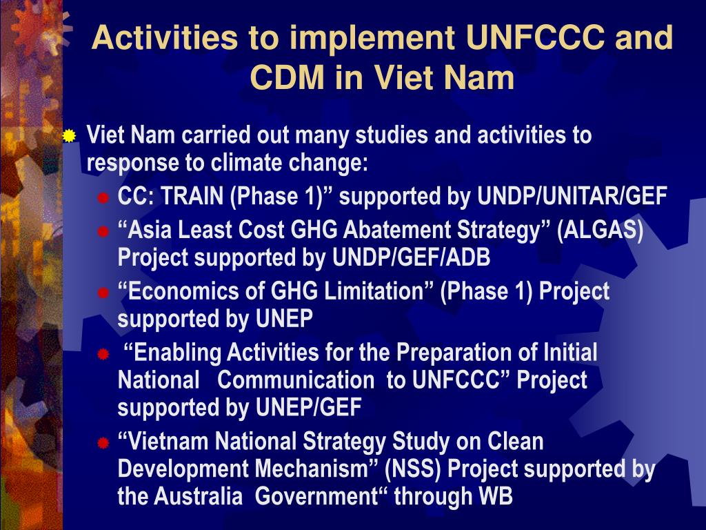 Activities to implement UNFCCC and CDM in Viet Nam