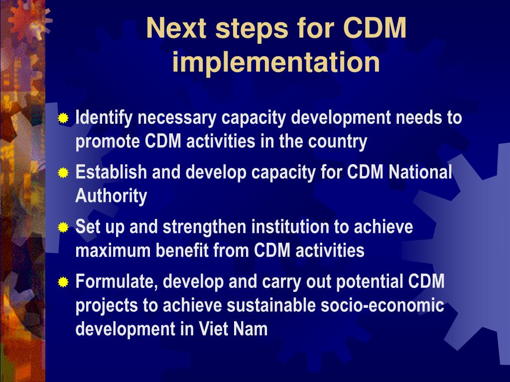 Next steps for CDM implementation