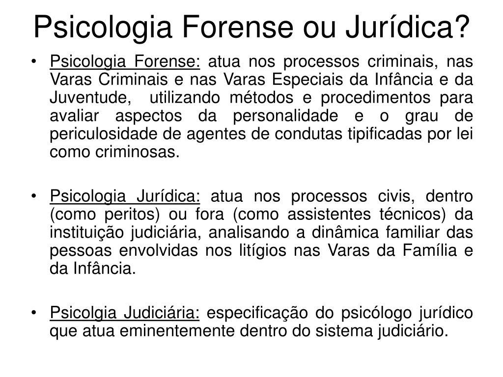 Psicologia Forense ou Jurídica?