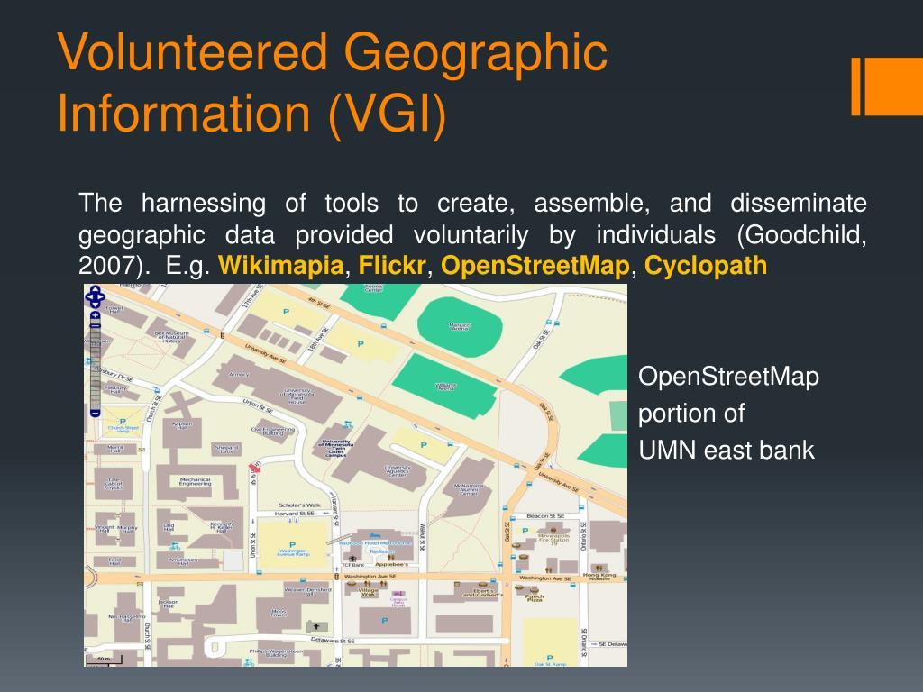 Volunteered Geographic Information (VGI)