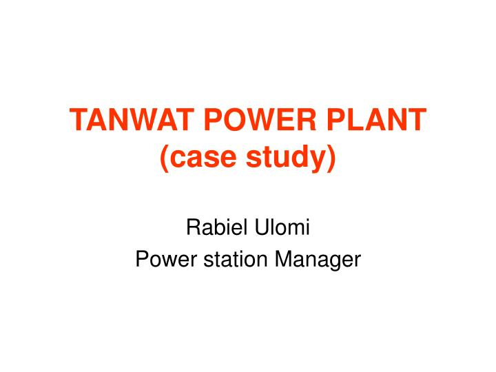 Tanwat power plant case study l.jpg