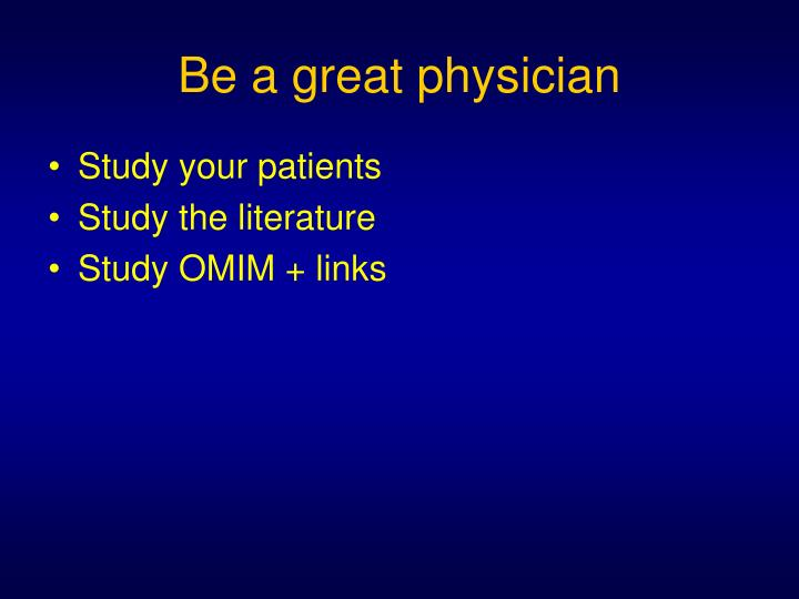 Be a great physician