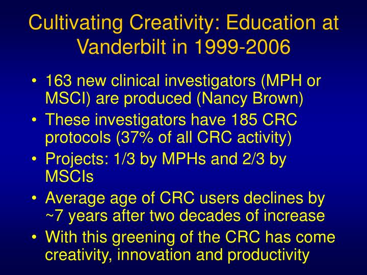 Cultivating Creativity: Education at Vanderbilt in 1999-2006