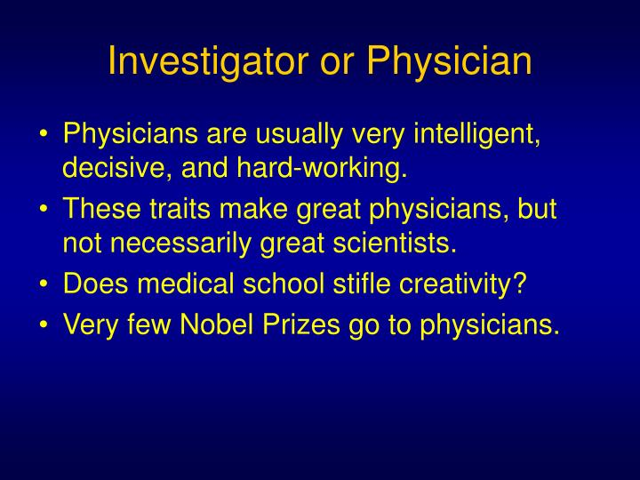 Investigator or Physician