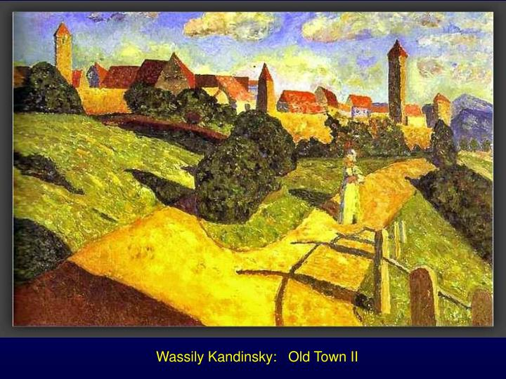 Wassily Kandinsky:   Old Town II