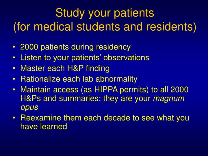 Study your patients