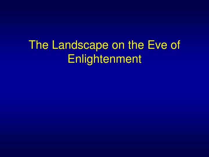 The Landscape on the Eve of Enlightenment