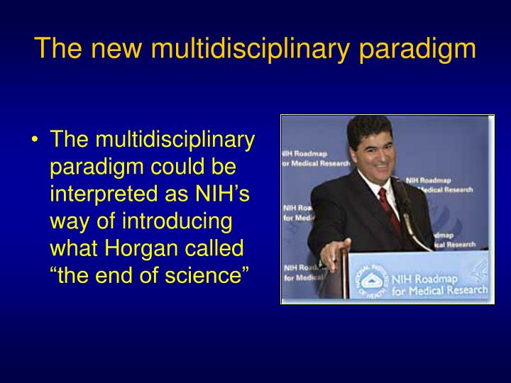 The new multidisciplinary paradigm
