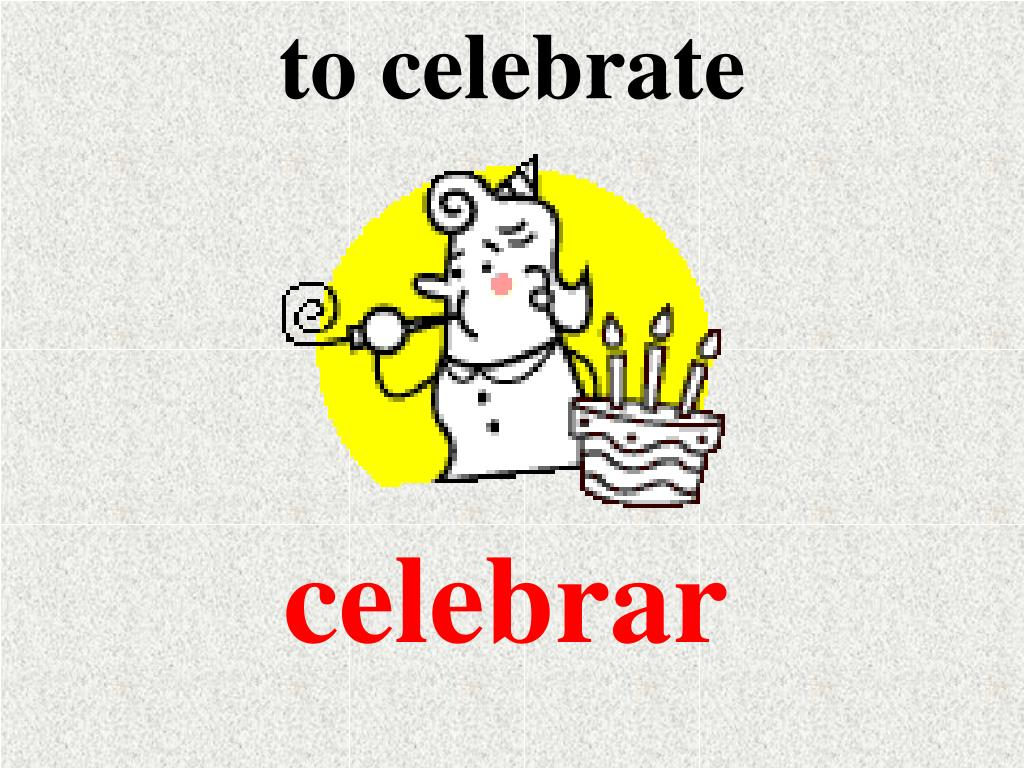 to celebrate