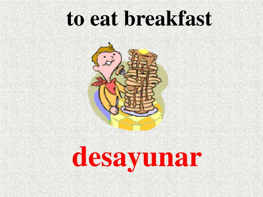 to eat breakfast