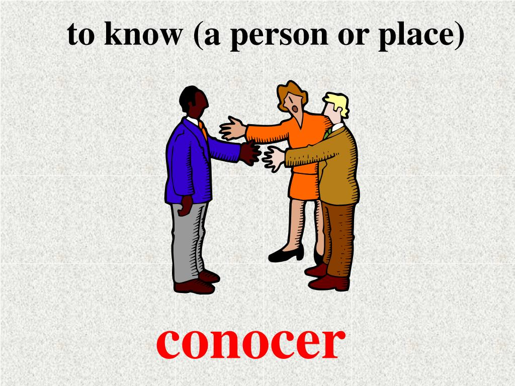 to know (a person or place)