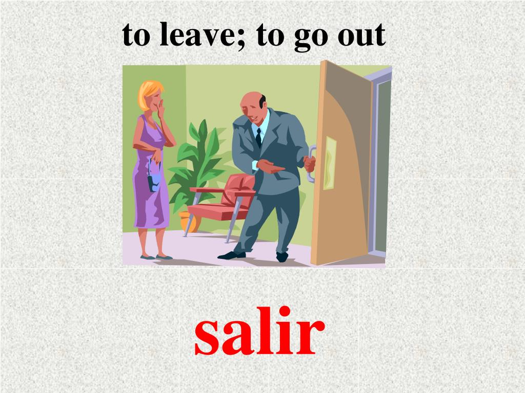 to leave; to go out