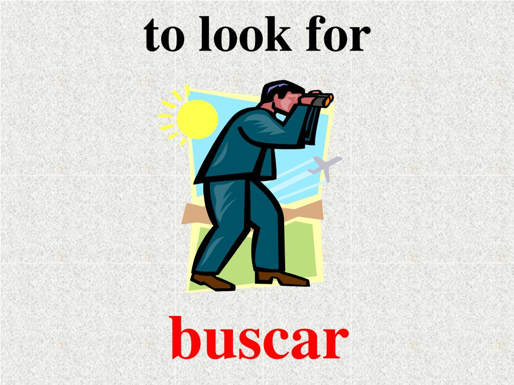 to look for
