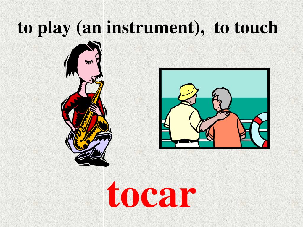 to play (an instrument),  to touch