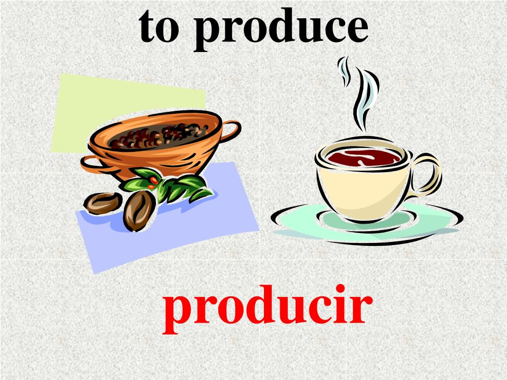to produce