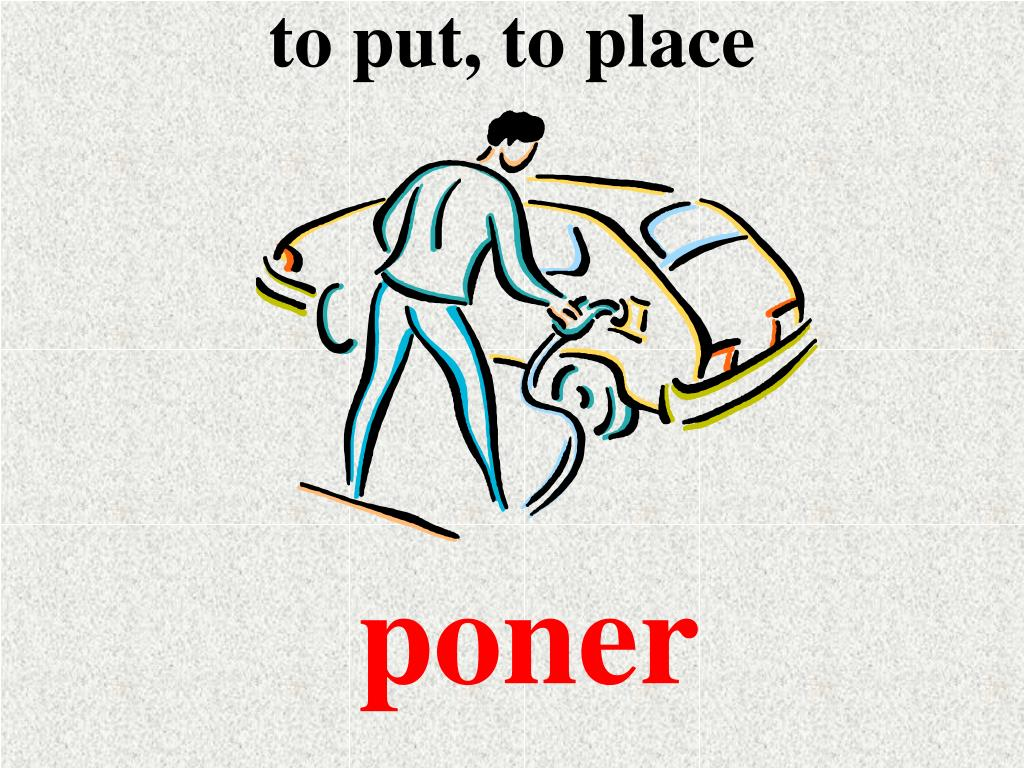 to put, to place