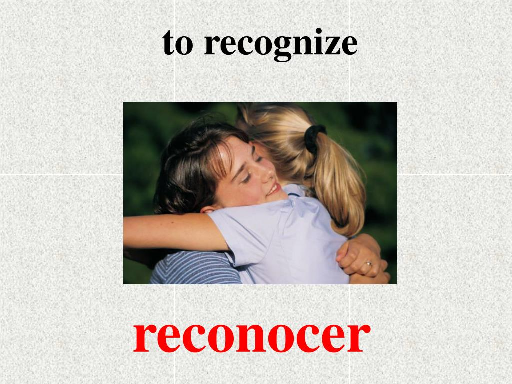 to recognize