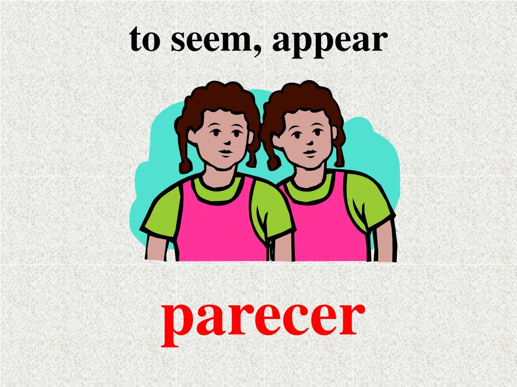 to seem, appear