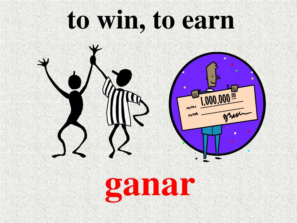 to win, to earn