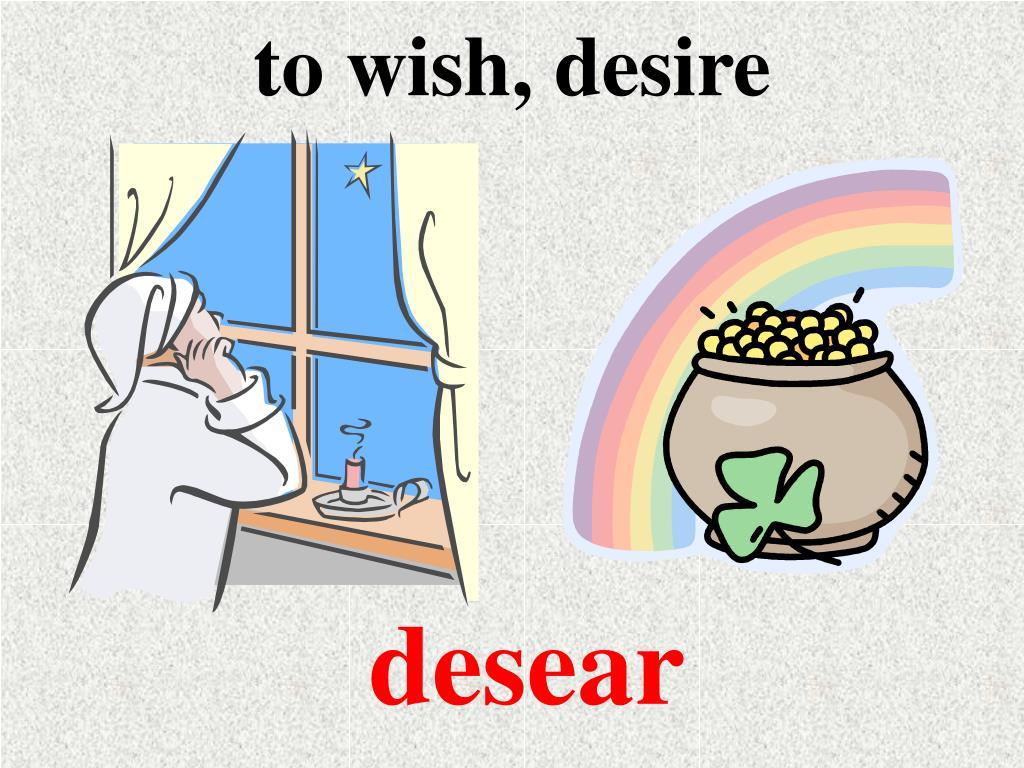 to wish, desire