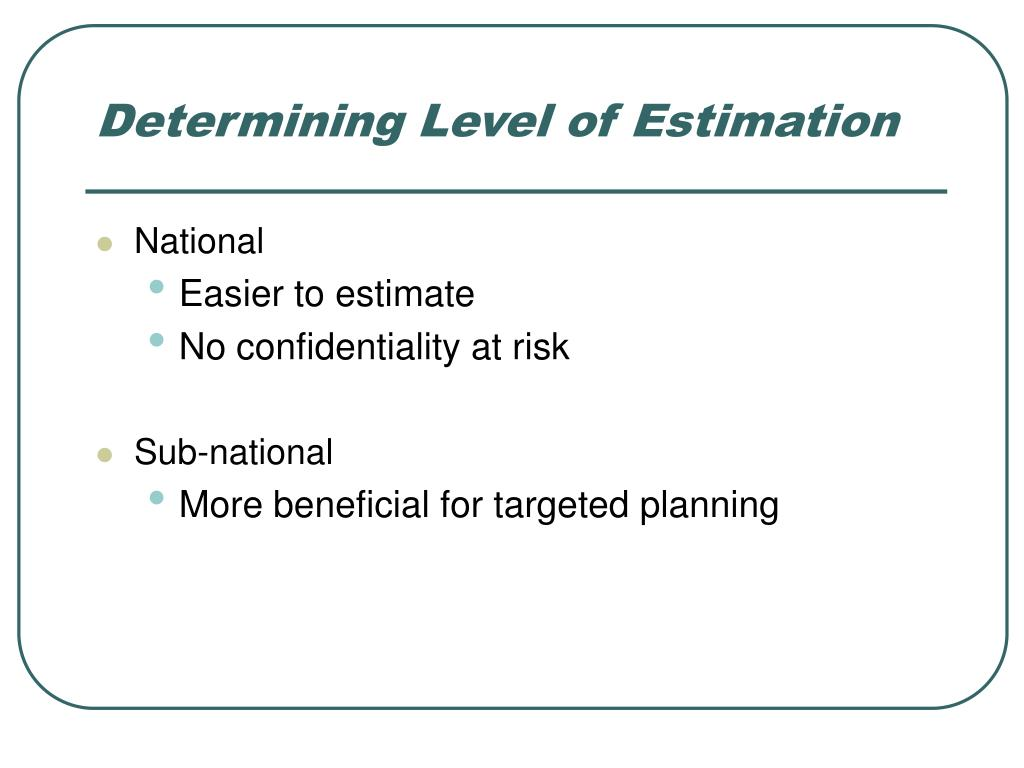 Determining Level of Estimation