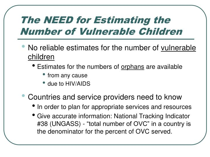 The need for estimating the number of vulnerable children l.jpg