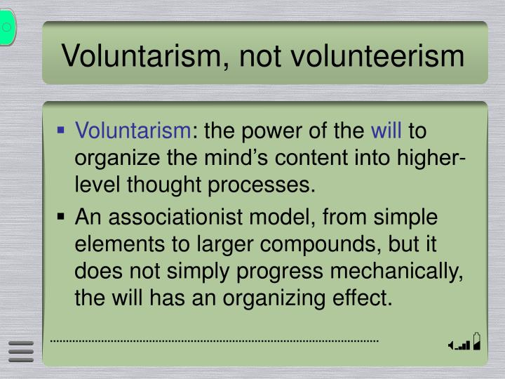 Voluntarism not volunteerism