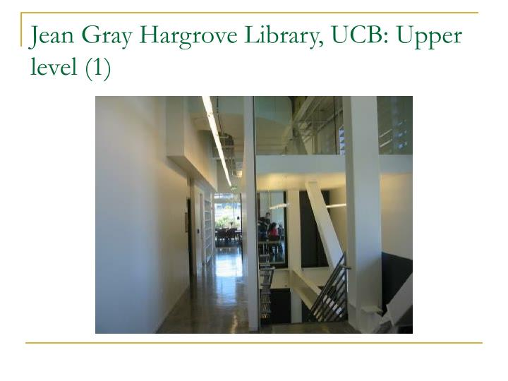 Jean Gray Hargrove Library, UCB: Upper level (1)