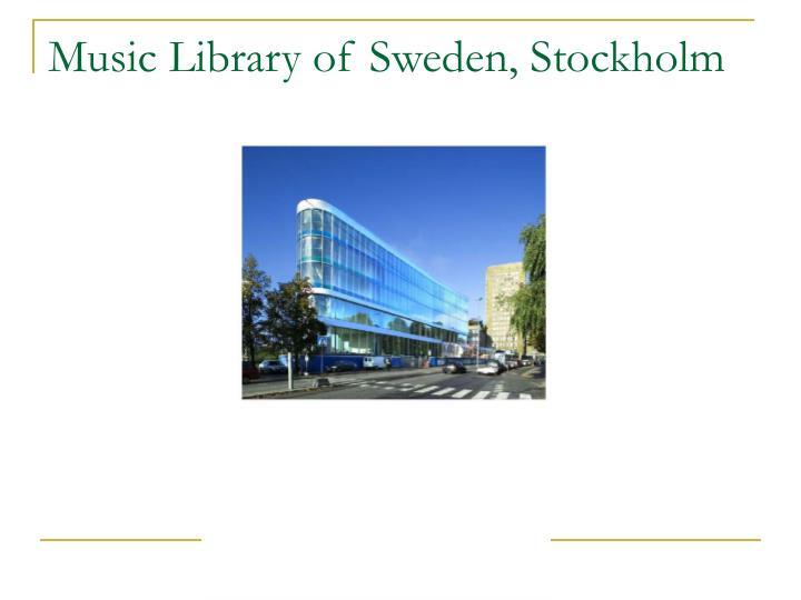 Music Library of Sweden, Stockholm