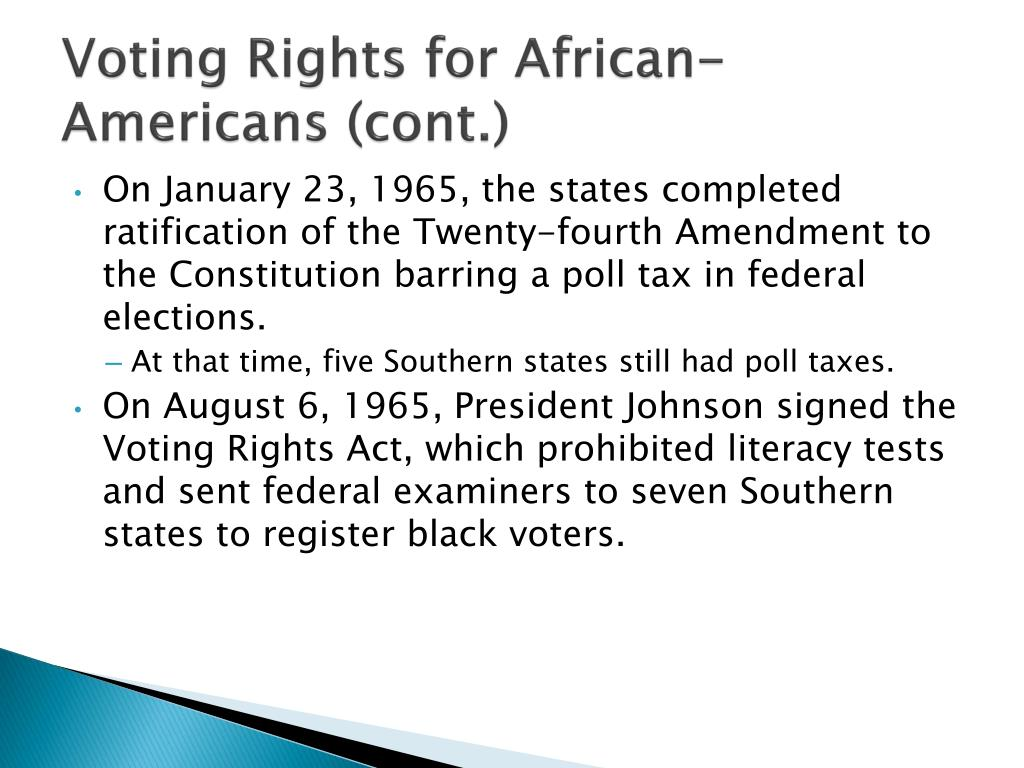 voting rights for african americans The voting rights act had not included a provision prohibiting poll taxes, but had directed the attorney general to challenge its use in harper v virginia state board of elections , 383 us 663 (1966), the supreme court held virginia's poll tax to be unconstitutional under the 14th amendment.