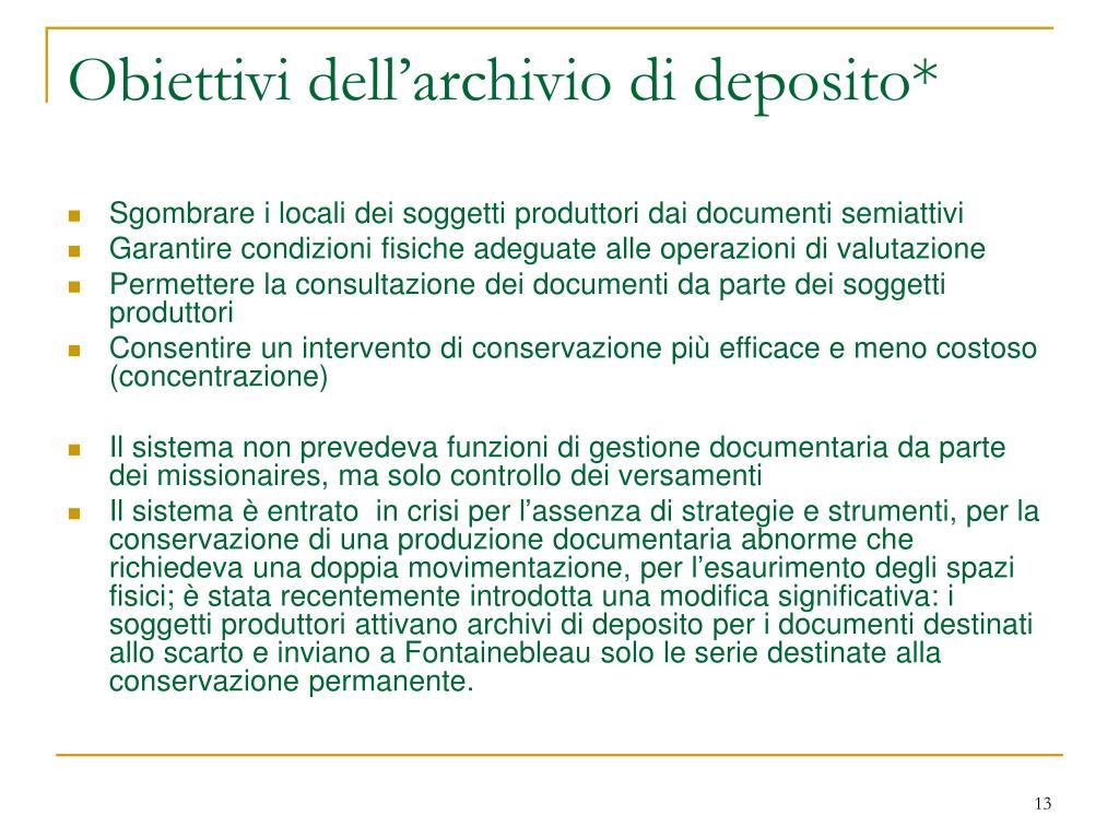Obiettivi dell'archivio di deposito*