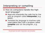 interpreting or compiling