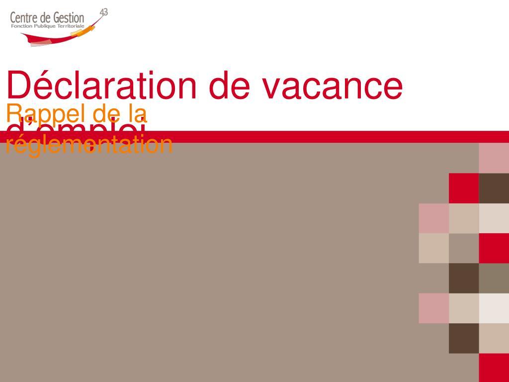 Déclaration de vacance d'emploi