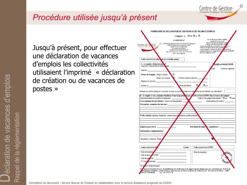 Jusqu'à présent, pour effectuer une déclaration de vacances d'emplois les collectivités utilisaient l'imprimé  « déclaration de création ou de vacances de postes »