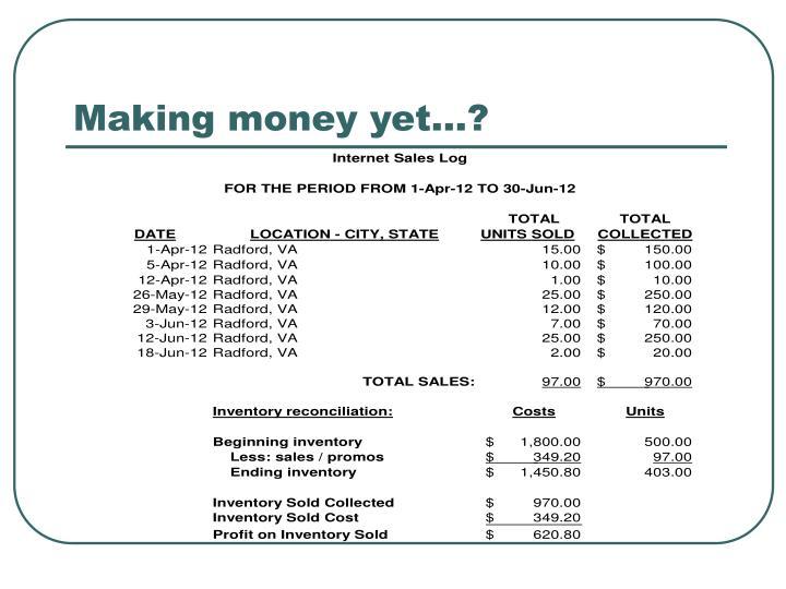 Making money yet…?