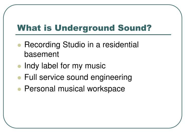 What is Underground Sound?