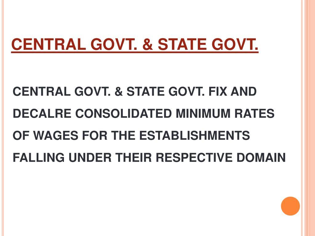 CENTRAL GOVT. & STATE GOVT.