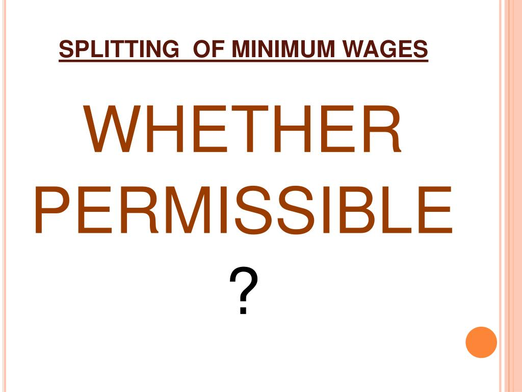 SPLITTING  OF MINIMUM WAGES