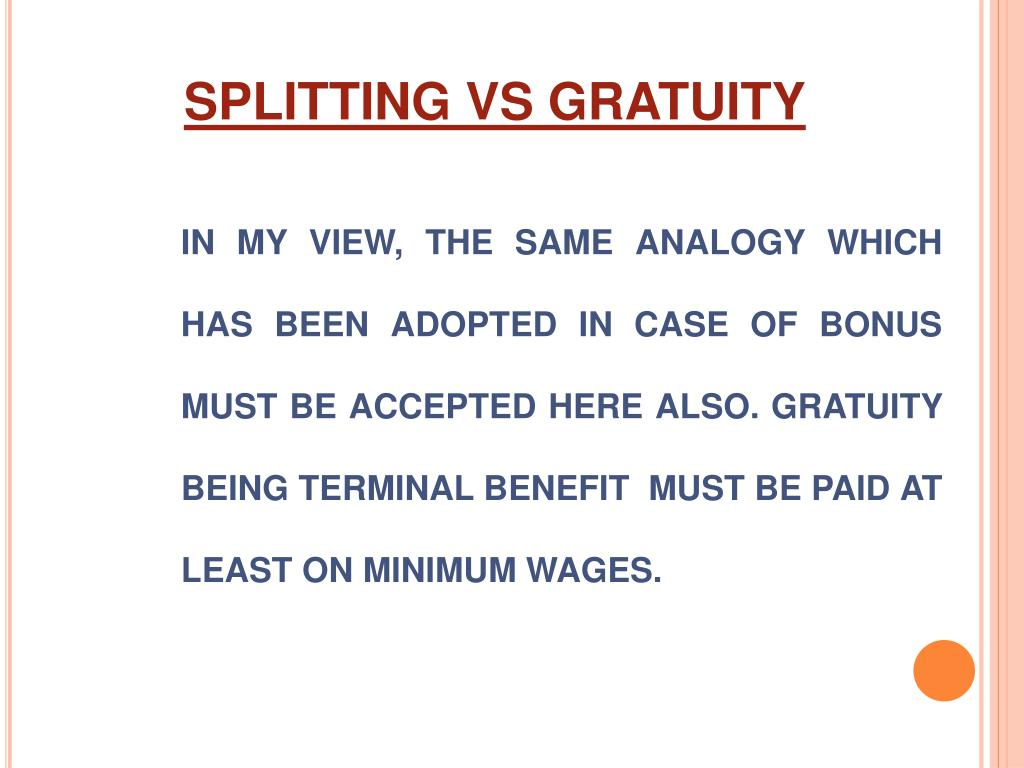 SPLITTING VS GRATUITY