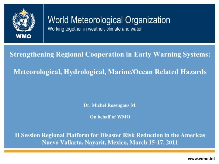 World meteorological organization working together in weather climate and water l.jpg