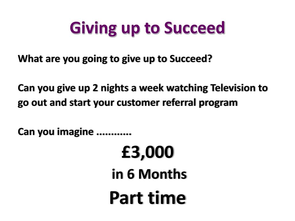 Giving up to Succeed