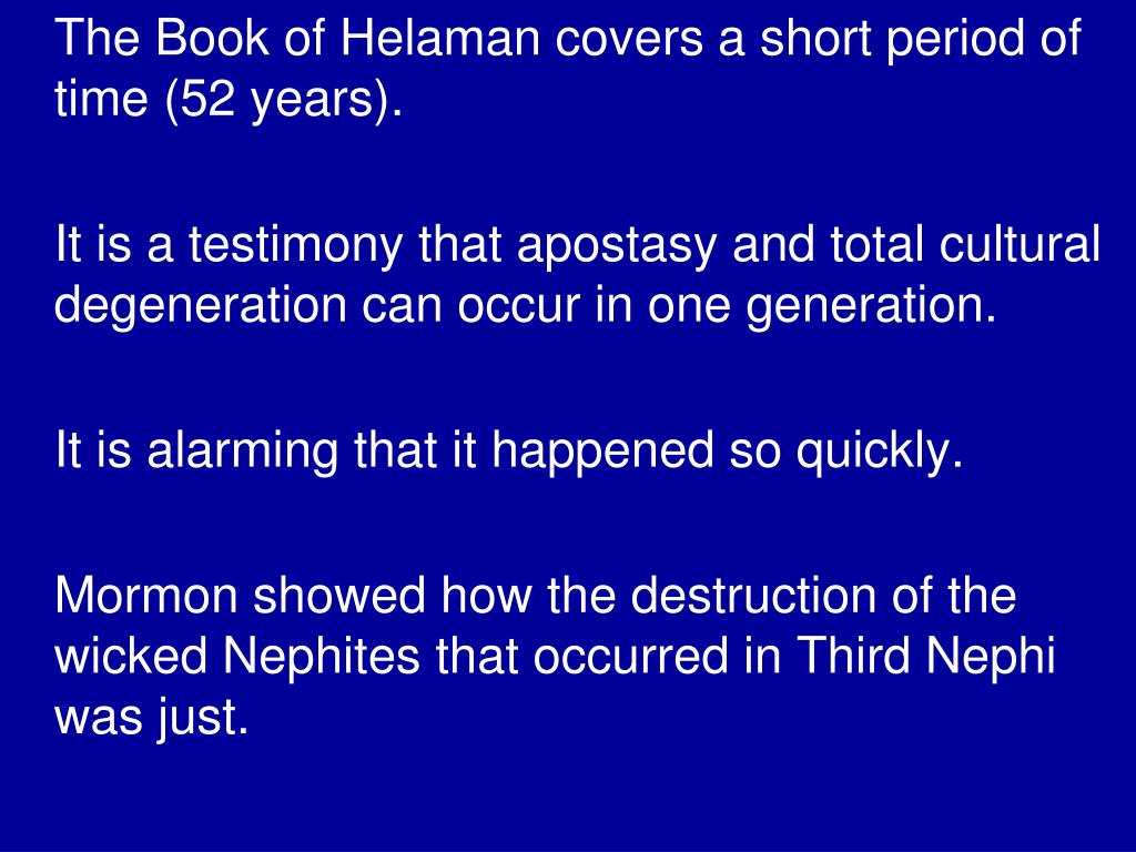 The Book of Helaman covers a short period of time (52 years).